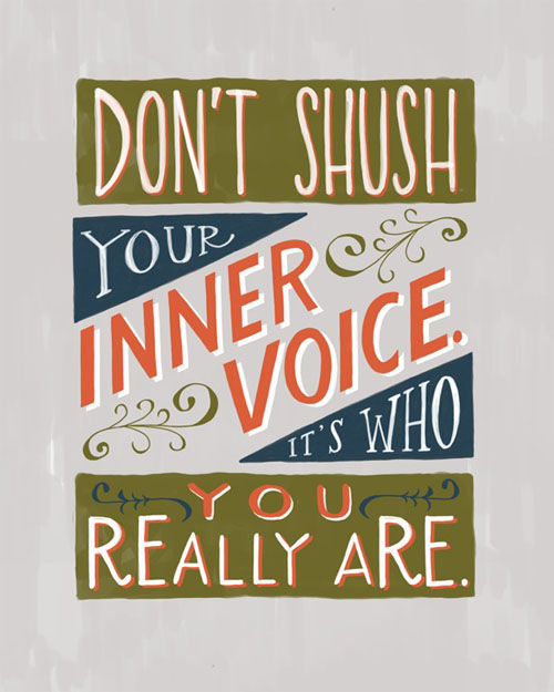 Don't Shush Your Inner Voice. Hand lettering by Emily McDowell.