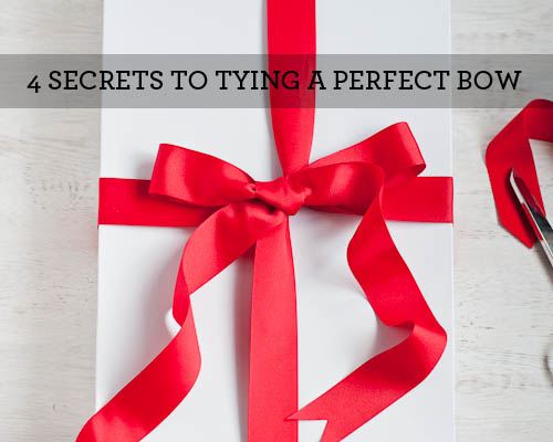 Living Well: 4 Secrets To Tying a Perfect Bow ⋆ Design Mom