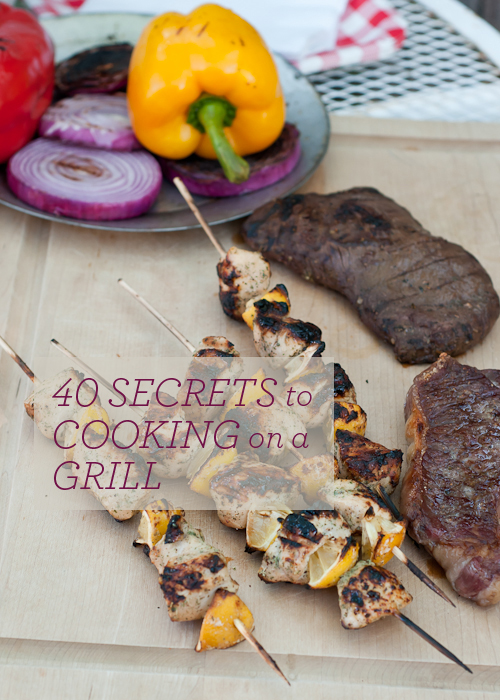 Your Complete Guide to Cooking on a Grill. 40 tips!  |  Design Mom