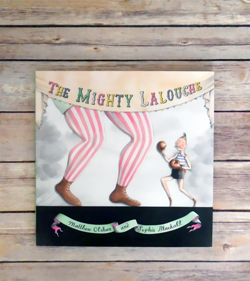 The Mighty Lalouche by Matthew Olshan and Sophie Blackall