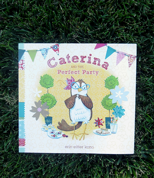 Caterina and the Perfect Party by Erin Eitter Kono