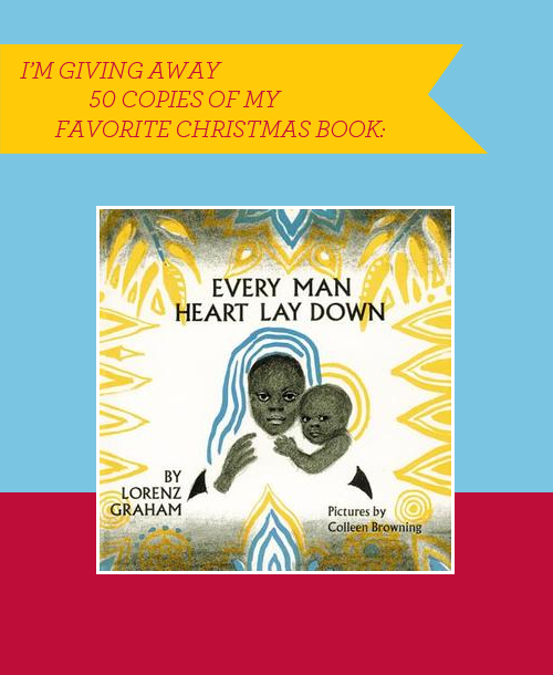 Design Mom is giving away 50 copies of her favorite Christmas Book: Every Man Heart Lay Down. Click through for details!