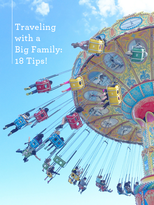 18 Tips for Traveling with Kids — From a Mother of Six!