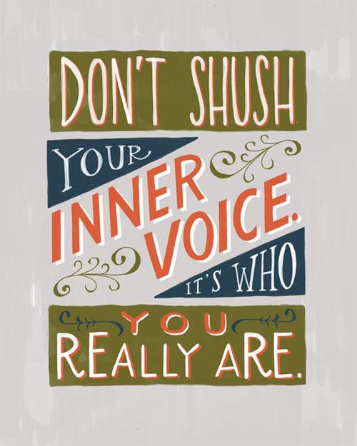 Don't Shush Your Inner Voice. Hand lettering by Emily McDowell.